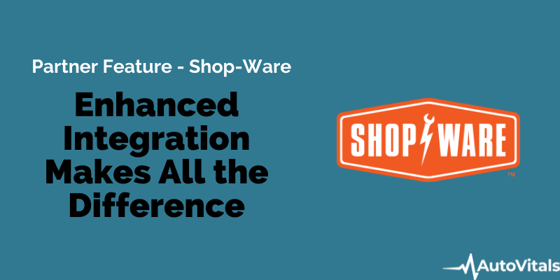 Shop-Ware and AutoVitals Enhanced Integration is 'Unprecedented'
