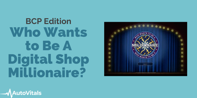 Who Wants to Be a Digital Shop Millionaire - BCP Edition
