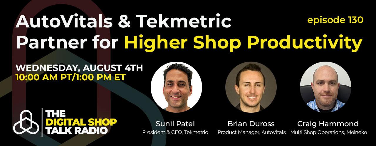 Episode 130 - AutoVitals & Tekmetric Partner for High Shop Productivity