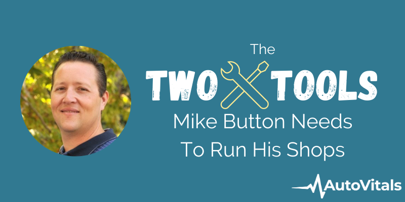 2 Tools Mike Button Needs To Run His 3 Auto Repair Shops